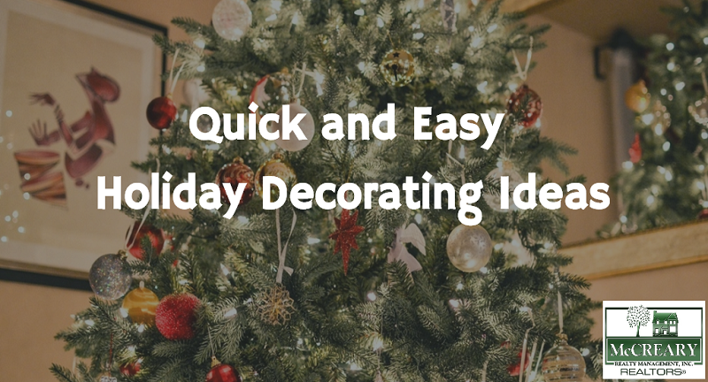Here are a few quick and easy holiday decorating ideas for your home & Quick and Easy Holiday Decorating Ideas